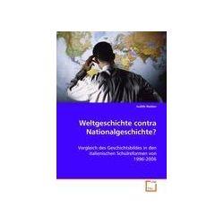 Bücher: Weltgeschichte contra Nationalgeschichte?  von Judith Reitter