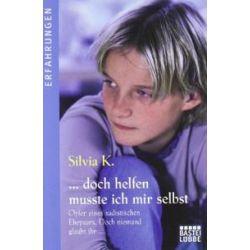 Bücher: ... doch helfen mußte ich mir selbst  von Silvia K.