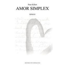 Bücher: Amor Simplex  von Peter Killert