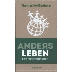Bücher: Anders leben  von Thomas Weissenborn