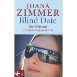 Bücher: Blind Date - Die Welt mit meinen Augen sehen  von Joana Zimmer