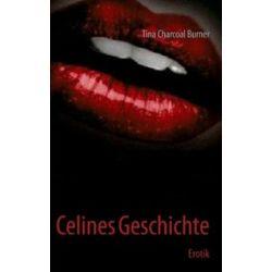 Bücher: Celines Geschichte  von Tina Charcoal Burner