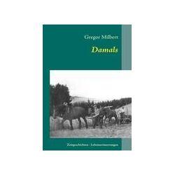 Bücher: Damals  von Gregor Milbert
