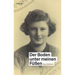 Bücher: Der Boden unter meinen Füßen  von Eva Kollisch