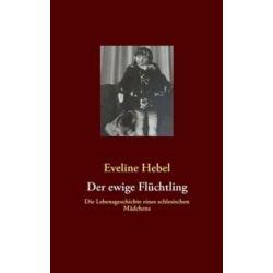 Bücher: Der ewige Flüchtling  von Eveline Hebel