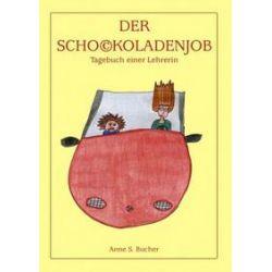Bücher: Der Schockoladenjob  von Anne S. Bucher