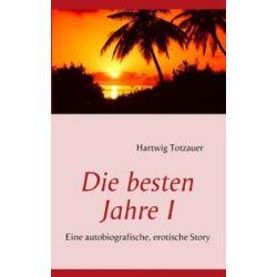 Bücher: Die besten Jahre I  von Hartwig Totzauer