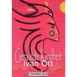 Bücher: Geraubte Kindheit  von Ivan Ott