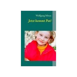 Bücher: Jetzt kommt Pat!  von Wolfgang Minas