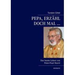 Bücher: Pepa, erzähl doch mal ...  von Torsten Gittel