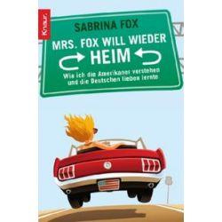 Bücher: Mrs. Fox will wieder heim  von Sabrina Fox