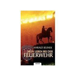 Bücher: Mein Leben bei der Feuerwehr  von Harald Jelinek