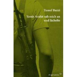 Bücher: Yassir Arafat sah mich an und lächelte  von Yussef Bazzi
