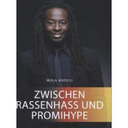 Bücher: Zwischen Rassenhass und Promihype  von Mola Adebisi