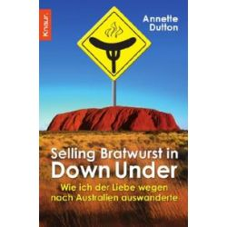 Bücher: Selling Bratwurst in Down Under  von Annette Dutton