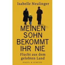 Bücher: Meinen Sohn bekommt ihr nie  von Isabelle Neulinger