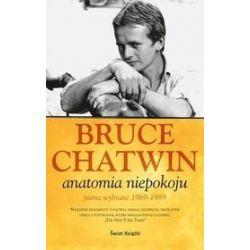 Anatomia niepokoju - Bruce Chatwin