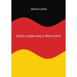 Byłam opiekunką w Niemczech - Janina Lenda