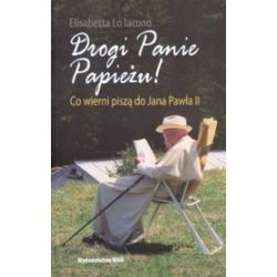 Drogi Panie Papieżu - Elisabetta Lo Iacono