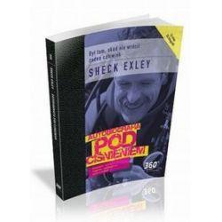 Autobiografia pod cisnieniem - Sheck Exley