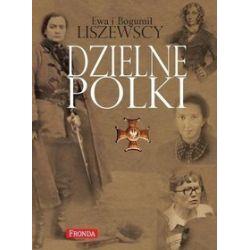 Dzielne Polki - Ewa Liszewska, Bogumił Liszewski
