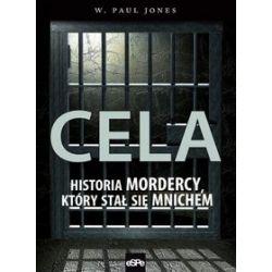 Cela. Historia mordercy, który został mnichem - W. Paul Jones