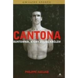 Cantona. Buntownik, który został królem - Philippe Auclair