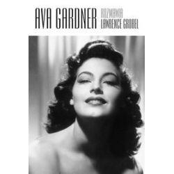 Ava Gardner. Rozmawia Lawrence Grobel - Lawrence Grobel