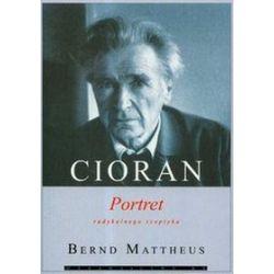 Cioran Portret radykalnego sceptyka - Bernd Mattheus