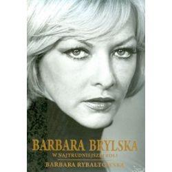 Barbara Brylska w najtrudniejszej roli - Barbara Rybałtowska