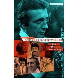 Andrzej Kopiczyński - Jak być kochanym + CD (druk/CD) - Krystyna Gucewicz