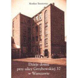 Dzieje domu przy ulicy Grzybowskiej 37 w Warszawie - Kordian Tarasiewicz