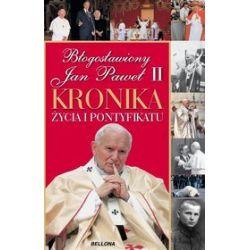 Błogosławiony Jan Paweł II. Kronika z życia i pontyfikatu - Andrzej Nowak