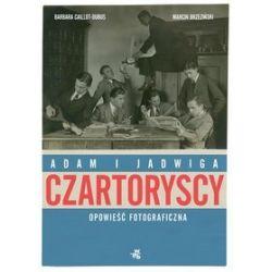 Czartoryscy. Opowieść fotograficzna - Marcin Brzeziński, Barbara Caillot-Dubus