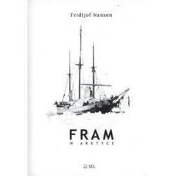 Fram w Arktyce - Fridtjof Nansen