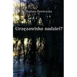 Grzęzawisko nadziei? - Barbara Pawłowska