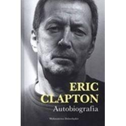 Eric Clapton. Autobiografia - Eric Clapton