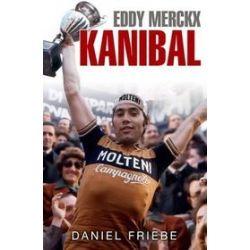 Eddy Merckx Kanibal - Daniel Friebe