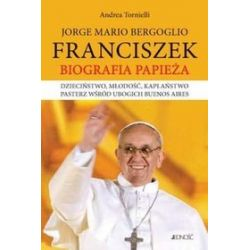 Franciszek. Biografia papieża - Andrea Tornielli