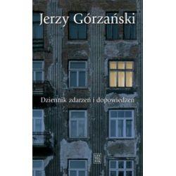 Dziennik zdarzeń i dopowiedzeń - Jerzy Górzański