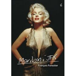 Marylin i JFK - Francois Forestier