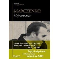 Moje zeznania - Anatolij Marczenko
