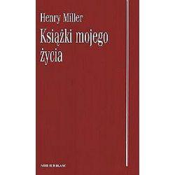 Książki mojego życia - Henry Miller