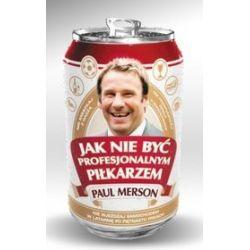 Jak nie być profesjonalnym piłkarzem - Paul Merson