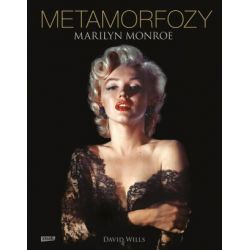 Metamorfozy. Marilyn Monroe - David Wills