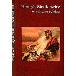 Henryk Sienkiewicz w kulturze polskiej - Krzysztof Stępnik