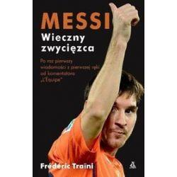 Messi. Wieczny zwycięzca - Frederic Traini