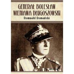 Generał Bolesław Wieniawa Długoszowski - Romuald Romański