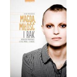Magda, miłość i rak - Alina Mrowińska
