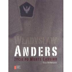 Generał Anders. Życie po Monte Cassino - Ewa Berberyusz